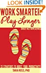 Work Smarter, Play Longer (A Daily Ac...