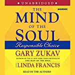 The Mind of the Soul: Responsible Choice | Gary Zukav
