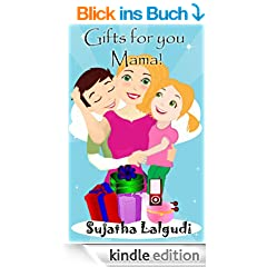 Gifts for you, Mama! - An Illustrated Mother's Day book for children (English Edition)