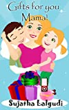 img - for Gifts for you, Mama! - An Illustrated Mother's Day book for children book / textbook / text book
