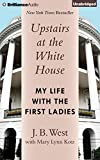 img - for Upstairs at the White House: My Life with the First Ladies book / textbook / text book