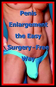 Penis Enlargement the Easy Surgery-Free Way [Paperback] [2005] (Author) Life Science Institute