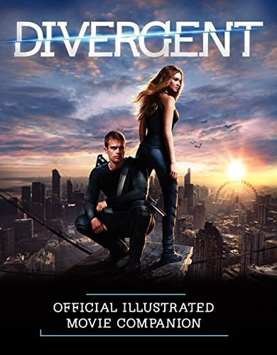 The Divergent Official Illustrated Movie Companion (Divergent Series)
