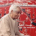 J Krishnamurti in Conversation With Prof Allan Anderson, Volume 2 (       UNABRIDGED) by Jiddu Krishnamurti Narrated by Jiddu Krishnamurti