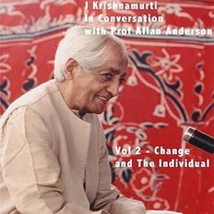 J Krishnamurti in Conversation With Prof Allan Anderson, Volume 2 | [Jiddu Krishnamurti]