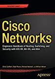 Cisco Networks: Engineers Handbook of Routing, Switching, and Security with IOS, NX-OS, and ASA