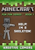 Minecraft: Fun Fan Series: Book 1 - Help! I'm a Skeleton! [Minecraft Books]
