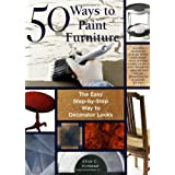 50 Ways to Paint Furniture: The Easy, Step-by-step Way to Decorator Looksby Elise Kinkead