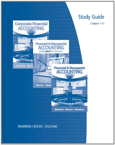 Study Guide, Chapters 1-15 for Warren/Reeve/Duchac's Financial & Managerial Accounting, 11th