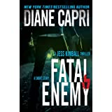 Fatal Enemy: Jess Kimball Thriller (The Hunt For Justice Series Book 8) ~ Diane Capri
