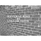 SUFFERING ROADby Lorayne Yorke