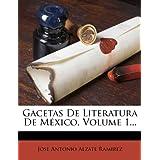 Gacetas de Literatura de M Xico, Volume 1...