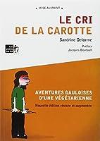 Cri de la carotte (Le) - Nouvelle édition augmentée avec photos