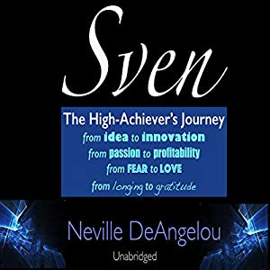 Sven: The High Achiever's Journey Audiobook