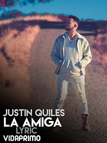 Justin Quiles-La Amiga on Amazon Prime Instant Video UK