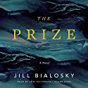 The Prize: A Novel (       UNABRIDGED) by Jill Bialosky Narrated by Tom Taylorson