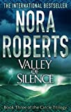 Nora Roberts Valley Of Silence: Number 3 in series (Circle Trilogy)