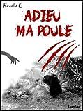 ADIEU MA POULE (French Edition)