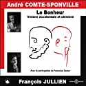 Le Bonheur - Visions occidentales et chinoise Discours Auteur(s) : André Comte-Sponville, François Jullien Narrateur(s) : André Comte-Sponville, François Jullien
