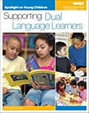 img - for Spotlight on Young Children: Supporting Dual Language Learners book / textbook / text book
