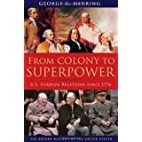 From Colony to Superpower: U.S. Foreign Relations Since 1776 (Oxford History of the United States) ~ George C. Herring