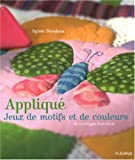 echange, troc Sylvie Blondeau - Appliqué, Jeux de motifs et de couleurs : 40 ouvrages tout doux