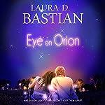 Eye on Orion | Laura D. Bastian