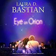 Eye on Orion Audiobook by Laura D. Bastian Narrated by Julie Kelly