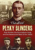 img - for The Real Peaky Blinders: Billy Kimber, the Birmingham Gang and the Racecourse Wars of the 1920s by Carl Chinn (10-Oct-2014) Paperback book / textbook / text book