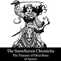 The Treasure of Okra-Bane: The SnowRaven Chronicles, Book 2 Audiobook by A. J. Spencer Narrated by Matt Franklin