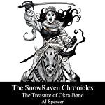 The Treasure of Okra-Bane: The SnowRaven Chronicles, Book 2 | A. J. Spencer