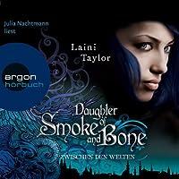 Daughter of Smoke and Bone: Zwischen den Welten Hörbuch von Laini Taylor Gesprochen von: Julia Nachtmann