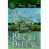 Twice Ruined ~ Pascale Duguay