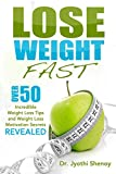 Lose Weight Fast: Over 50 Incredible Weight Loss Tips and Weight Loss Motivation Secrets Revealed (weight loss, weight loss motivation, weight loss books, ... loss for women, weight loss tips Book 1)