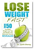 Lose Weight Fast: Over 50 Incredible Weight Loss Tips and Weight Loss Motivation Secrets Revealed (Lose weight, Lose weight here, Lose weight fast, Lose ... without dieting or working out Book 1)