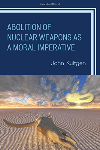 Abolition of Nuclear Weapons as a Moral Imperative PDF