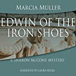 Edwin of the Iron Shoes (       UNABRIDGED) by Marcia Muller Narrated by Laura Hicks