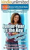 Junior Year is the Key to Homeschool Success: How to Unlock the Gate to Graduation and Beyond (The HomeScholar's Coffee Break Book series 22)