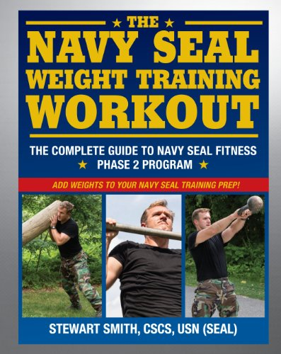 The Navy SEAL Weight Training Workout: The Complete Guide to Navy SEAL Fitness - Phase 2 Program (Seal Training Guide compare prices)