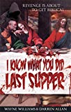 I Know What You Did Last Supper (0749958871) by Williams, Wayne