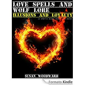 Love Spells and Wolf Lore - Illusions and Loyalty: An Erotic Story for Women (English Edition)