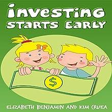 Investing Starts Early (       UNABRIDGED) by Elizabeth Benjamin, Kim Cruea Narrated by Jocelyn Ahlf