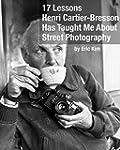 17 Lessons Henri Cartier-Bresson Has...