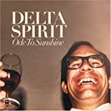 Ode to Sunshineby Delta Spirit