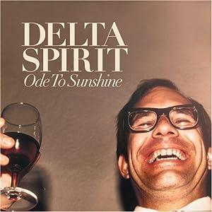 Amazon Com Delta Spirit Ode To Sunshine Music