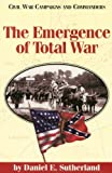 The Emergence of Total War (Civil War Campaigns and Commanders Series)