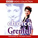 Choice Grenfell Radio/TV Program by Joyce Grenfell Narrated by Maureen Lipman