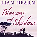Blossoms and Shadows Audiobook by Lian Hearn Narrated by Stephanie Daniel