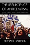 The Resurgence of Anti-Semitism: Jews, Israel, and Liberal Opinion (Philosophy and the Global Context)