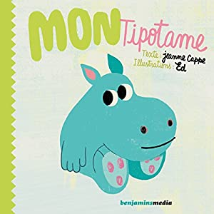 Mon Tipotame | Livre audio Auteur(s) : Jeanne Cappe Narrateur(s) : Vincent Leenhardt